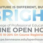 The Future is Different, but Still Bright, College of Professional Education Open House, Save 10-20% on course registration